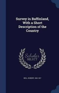 Survey in Baffinland, with a Short Description of the Country