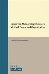 Epicurean Meteorology: Sources, Method, Scope and Organization