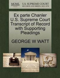 Ex Parte Chanler U.S. Supreme Court Transcript of Record with Supporting Pleadings