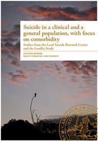 Suicide in a clinical and a general population, with focus on comorbidity