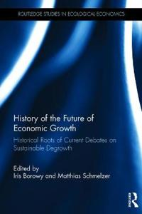 History of the Future of Economic Growth: Historical Roots of Current Debates on Sustainable Degrowth