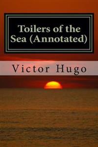 Toilers of the Sea (Annotated)