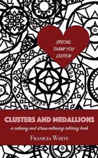 Clusters and Medallions: A Calming and Stress-Relieving Coloring Book (Special Thank You Edition)