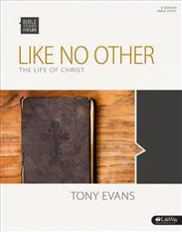 Bible Studies for Life: Like No Other - Bible Study Book: The Life of Christ