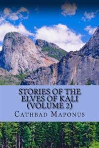 Stories of the Elves of Kali (Volume 2)