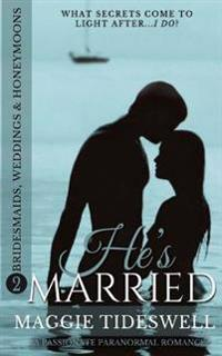 He's Married: A Passionate Paranormal Romance