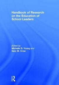 Handbook of Research on the Education of School Leaders