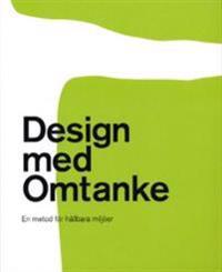 Design med omtanke : en metod för hållbara metoder