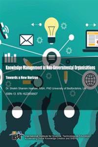 Knowledge Management in Non-Governmental Organisations: Towards a New Horizon