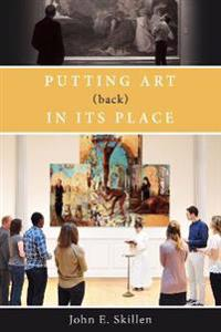 Putting Art (Back) in its Place