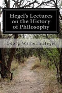 Hegel's Lectures on the History of Philosophy: Volume Two