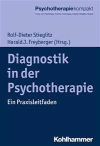 Diagnostik in Der Psychotherapie: Ein Praxisleitfaden