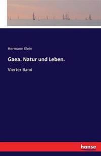 Gaea. Natur Und Leben.