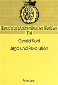 Jagd Und Revolution: Das Jagdrecht in Den Jahren 1848 Und 1849