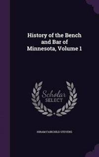 History of the Bench and Bar of Minnesota, Volume 1