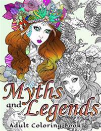 Myths and Legends Adult Coloring Book