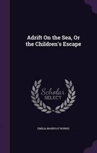 Adrift on the Sea, or the Children's Escape
