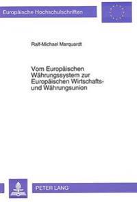 Vom Europaeischen Waehrungssystem Zur Europaeischen Wirtschafts- Und Waehrungsunion: Eine Untersuchung Langfristiger Geldpolitischer Implikationen Und