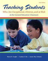 Teaching Students Who Are Exceptional, Diverse, and at Risk in the General Education Classroom with Enhanced Pearson Etext, Loose-Leaf Version with Vi