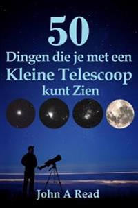 50 Dingen Die Je Met Een Kleine Telescoop Kunt Zien