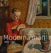 Moderna män : 1900 - 1930