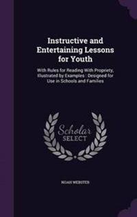 Instructive and Entertaining Lessons for Youth