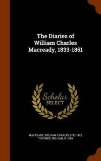 The Diaries of William Charles Macready, 1833-1851