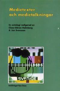 Medietexter och medietolkningar : Läsningar av massmediala texter