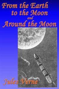 From the Earth to the Moon, and Around the Moon