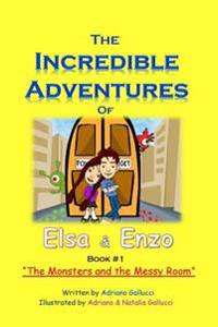 The Incredible Adventures of Elsa & Enzo: The Monsters and the Messy Room