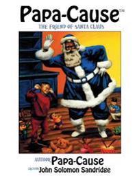 Papa-Cause: The Friend of Santa Claus