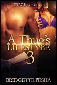 A Thug's Lifestyle 3