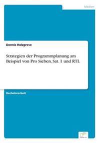 Strategien Der Programmplanung Am Beispiel Von Pro Sieben, SAT. 1 Und Rtl