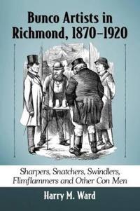 Bunco Artists in Richmond, 1870–1920