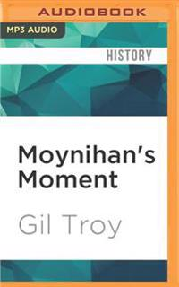 Moynihan's Moment: America's Fight Against Zionism as Racism