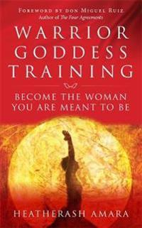 Warrior goddess training - become the woman you are meant to be