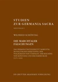 Die Marchtaler Fälschungen: Das Prämonstratenserstift Marchtal Im Politischen Kräftespiel (1171-1312)