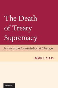The Death of Treaty Supremacy
