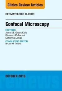 Confocal Microscopy, an Issue of Dermatologic Clinics