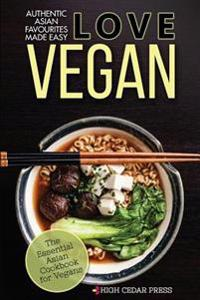 Vegan: The Essential Asian Cookbook for Vegans