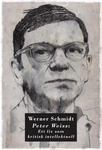 Peter Weiss: Ett liv som kritisk intellektuell
