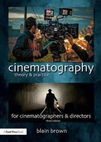 Cinematography: theory and practice - image making for cinematographers and
