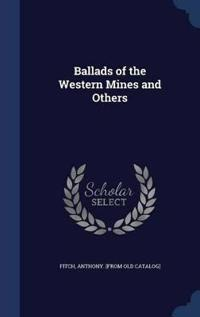 Ballads of the Western Mines and Others