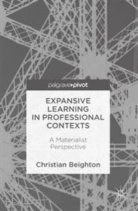 Expansive Learning in Professional Contexts: A Materialist Perspective