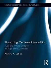 Theorizing Medieval Geopolitics