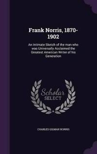 Frank Norris, 1870-1902