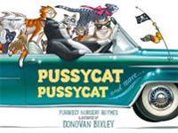 Pussycat, Pussycat and More...