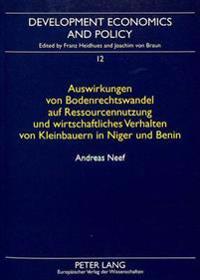 Auswirkungen Von Bodenrechtswandel Auf Ressourcennutzung Und Wirtschaftliches Verhalten Von Kleinbauren In Niger Und Benin