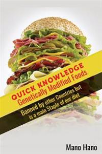 Genetically Modified Foods: Banned by Other Countries But Is a Main Staple of O