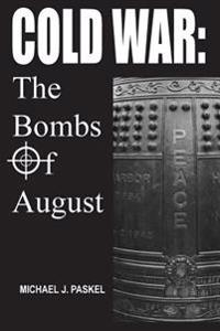 Cold War: The Bombs of August